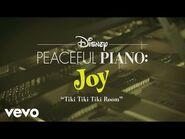 Disney Peaceful Piano - The Tiki, Tiki, Tiki Room (Disney Peaceful Piano)-2