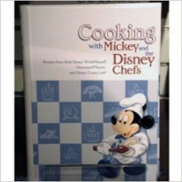 Cooking with Mickey and the Disney Chefs: Recipes from Walt Disney World Resort, Disneyland Resort and Disney Cruise Line