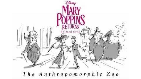 "The Anthropomorphic Zoo ""Mary Poppins Returns"" Deleted Song HD"