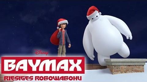 BAYMAX - RIESIGES ROBOWABOHU - Fat Santa - Ab Januar 2015 im Kino! Disney HD