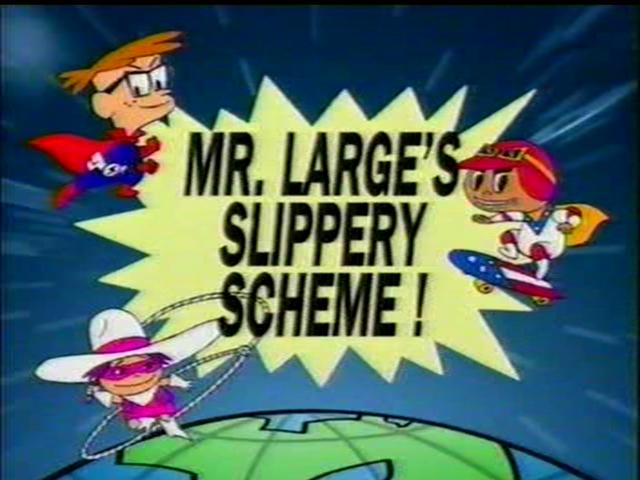 Mr. Large's Slippery Scheme!