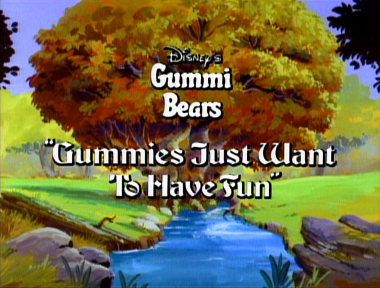 Gummies Just Want to Have Fun