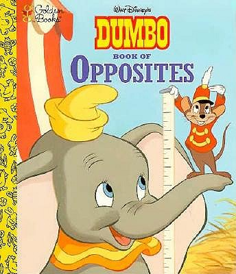 Walt Disney's Dumbo Book of Opposites