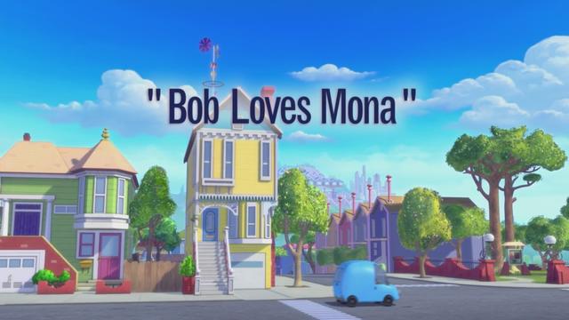 Bob Loves Mona