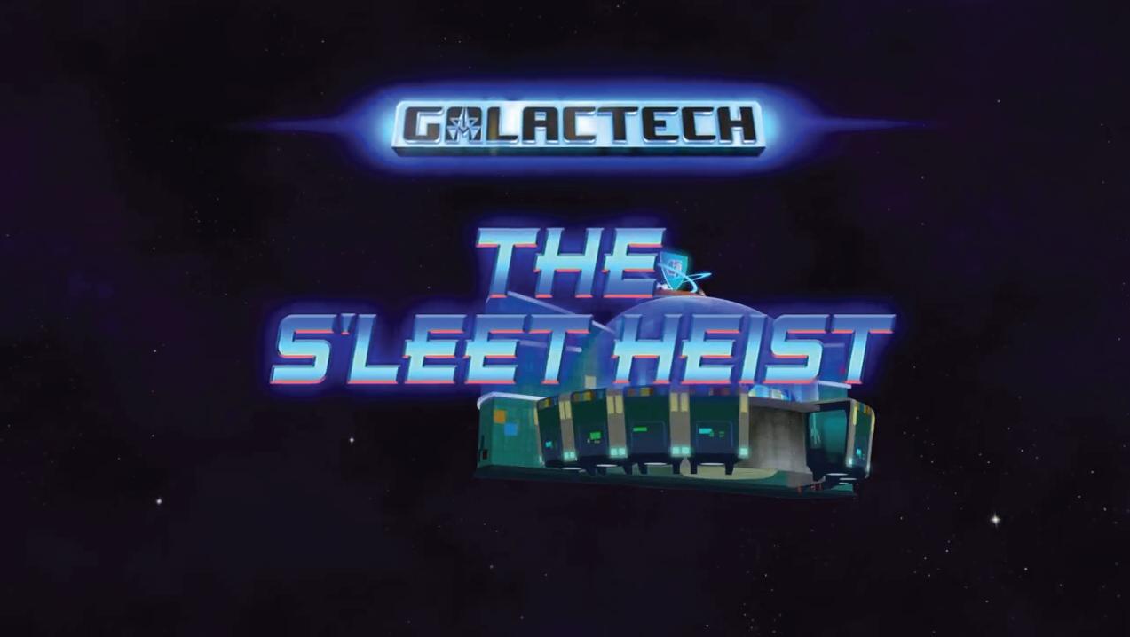 Galactech: The S'Leet Heist