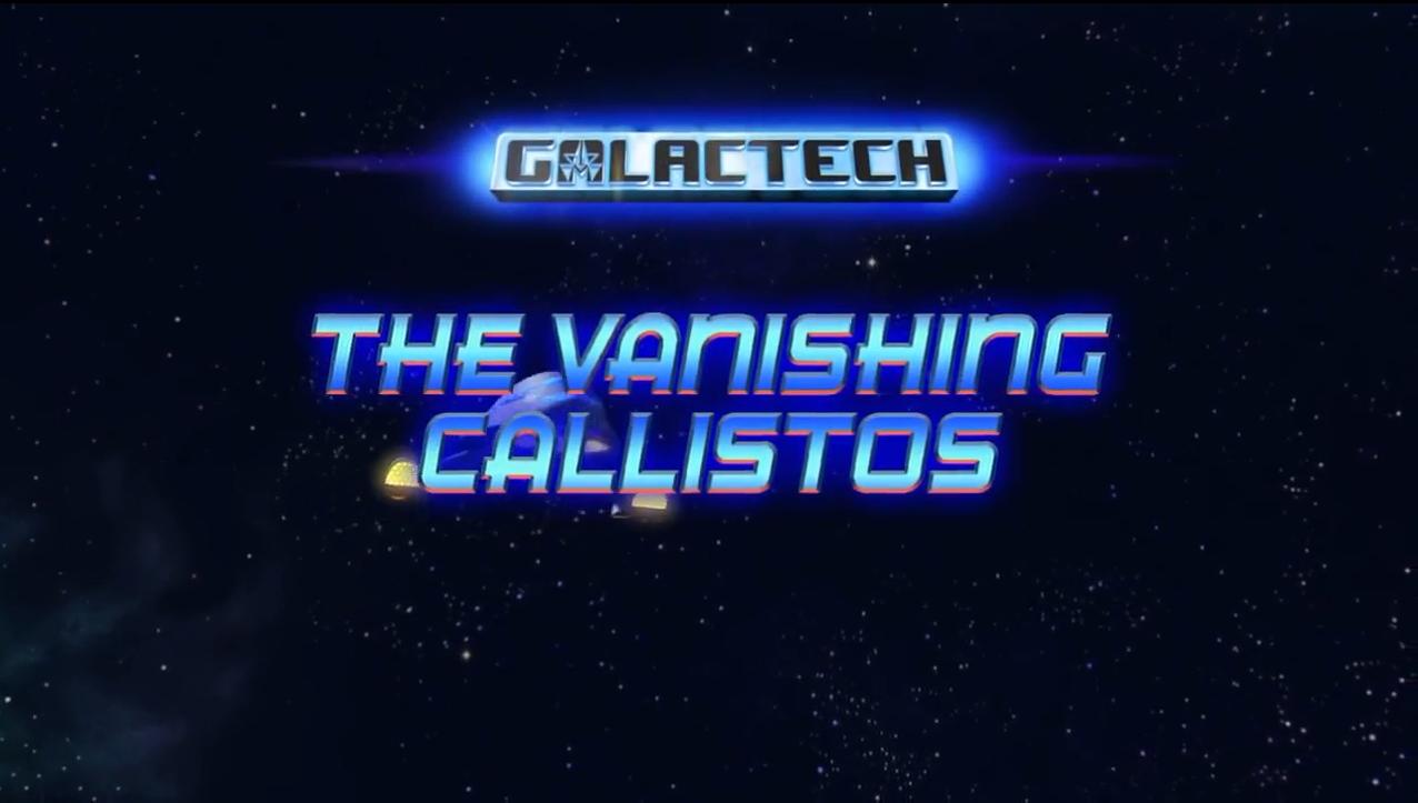 Galactech: The Vanishing Callistos