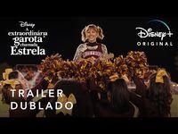 A Extraordinária Garota Chamada Estrela - Trailer Oficial Dublado - Disney+