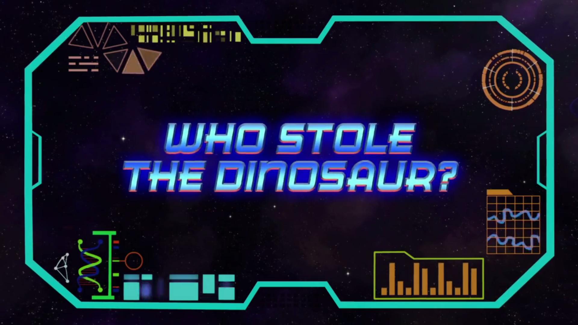 Who Stole the Dinosaur?