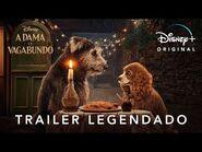 A Dama e o Vagabundo - Trailer Oficial Legendado - Disney+