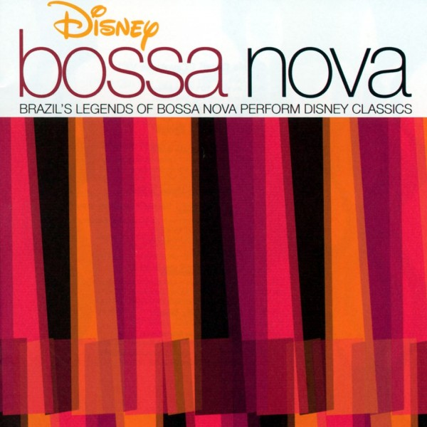 Disney Bossa Nova - Brazil's Legends of Bossa Nova Perform Disney Classics