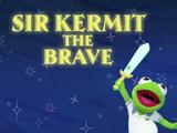 Sir Kermit the Brave