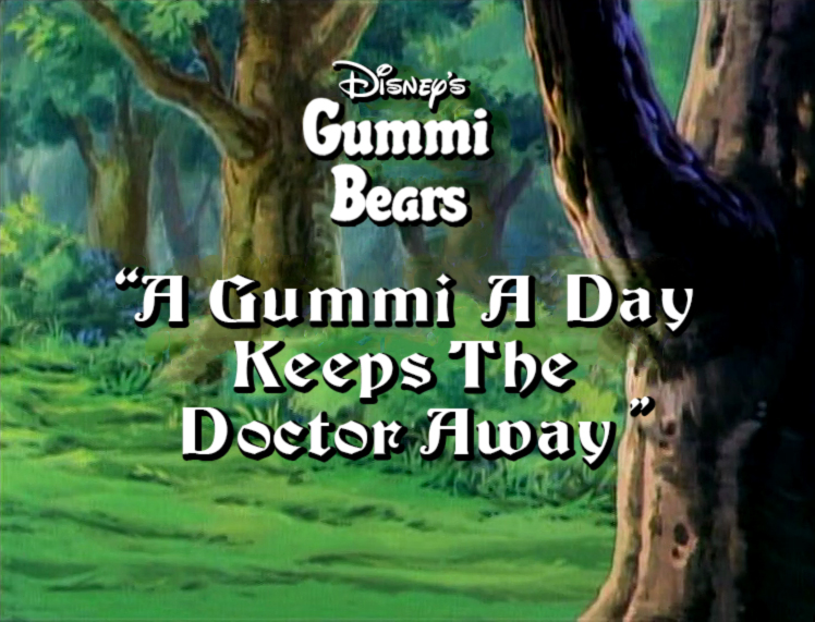 A Gummi a Day Keeps the Doctor Away