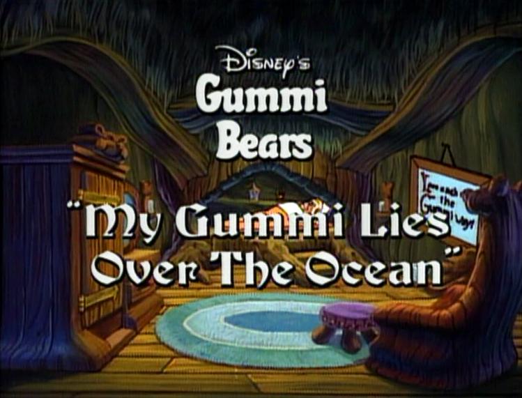 My Gummi Lies Over the Ocean