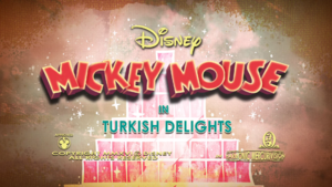 Mickey Mouse Turkish Delights title card.png
