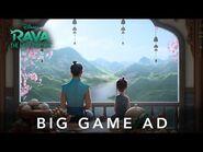 Raya and the Last Dragon - Big Game Ad