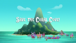 Save the Coral Cove! titlecard.png