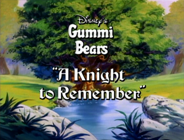 A Knight to Remember (Adventures of the Gummi Bears)