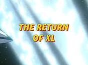The Return of XL
