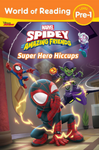 Spidey and his Amazing Friends Super Hero Hiccups Book Cover