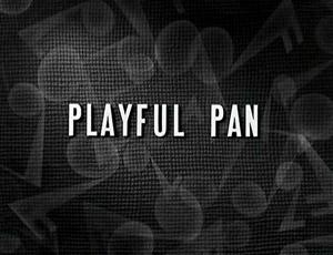 Playful Pan