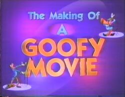 The Making of a Goofy Movie - Title Card.jpg