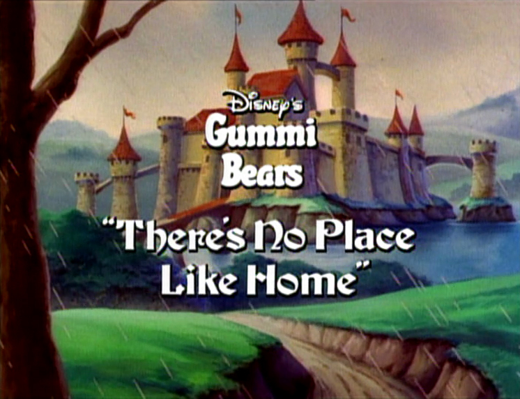 There's No Place Like Home (Adventures of the Gummi Bears)