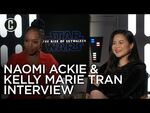 Rise of Skywalker- Kelly Marie Tran and Naomi Ackie Interview