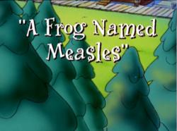 Frog Named Measles.png
