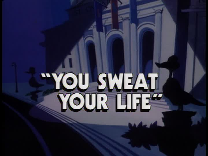 You Sweat Your Life