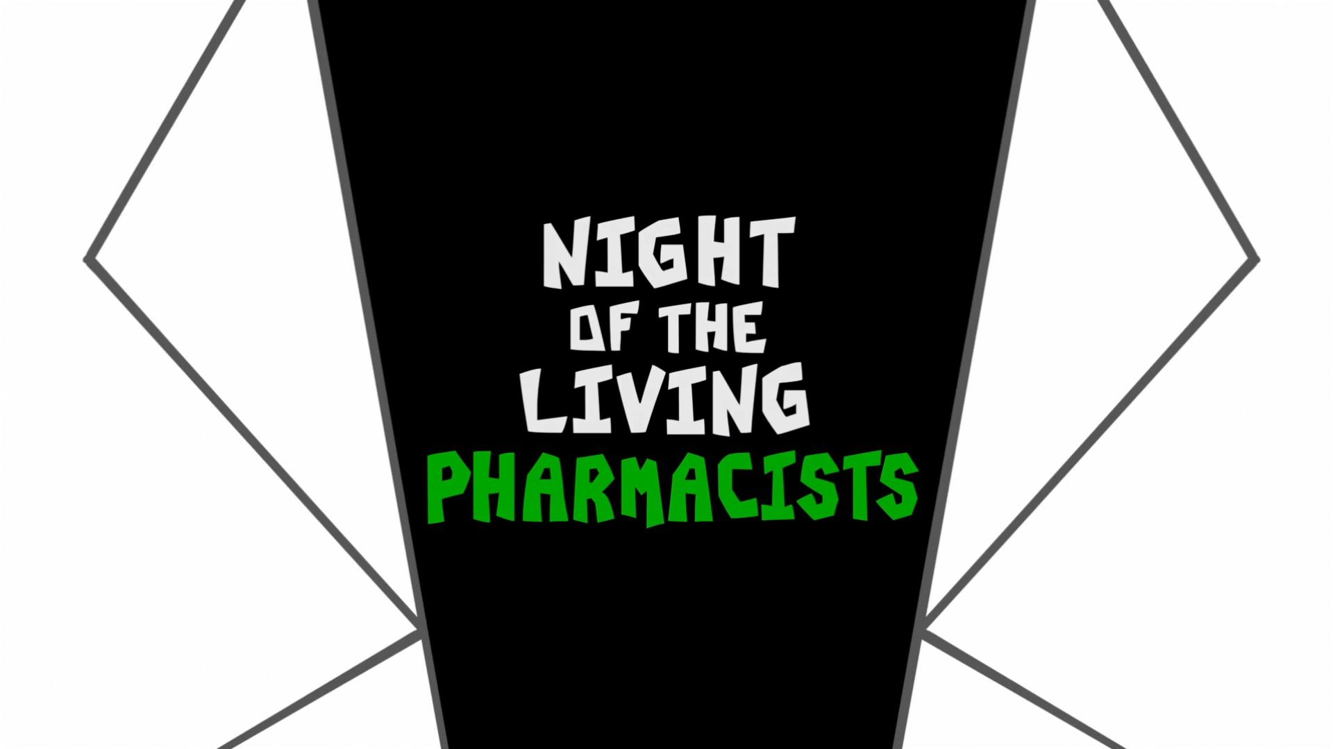 Night of the Living Pharmacists