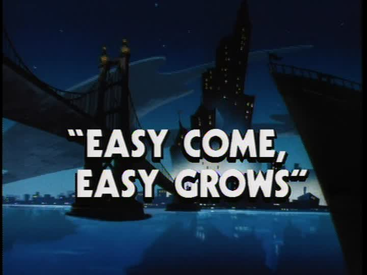 Easy Come, Easy Grows
