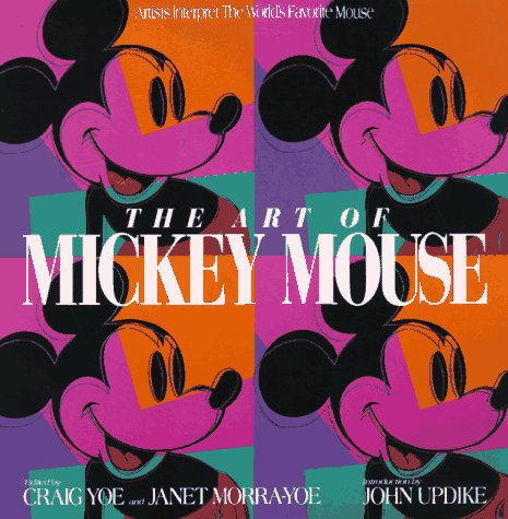 The Art of Mickey Mouse: Artists Interpret The World's Favorite Mouse