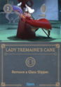 DVG Lady Tremaine's Cane