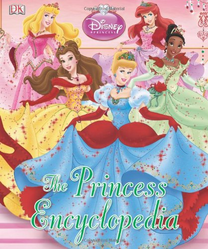 Disney Princess: The Princess Encyclopedia