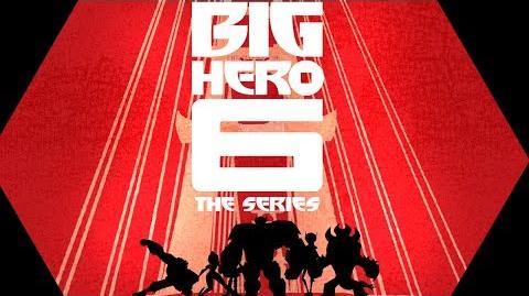 Main Title Big Hero 6 The Series Disney XD