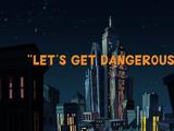 Let's Get Dangerous!