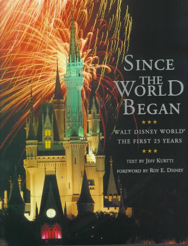 Since the World Began - Walt Disney World: The First 25 Years