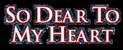 So Dear To My Heart logo.png