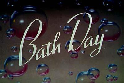 Bath Day