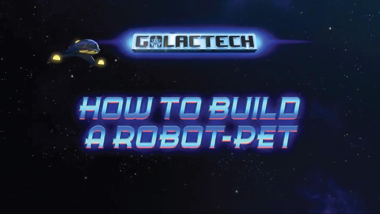 Galactech: How to Build a Robot-Pet