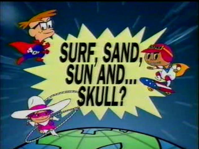 Sun, Surf, Sand... and Skull?