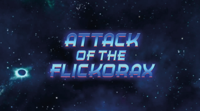 Attack of the Flickorax
