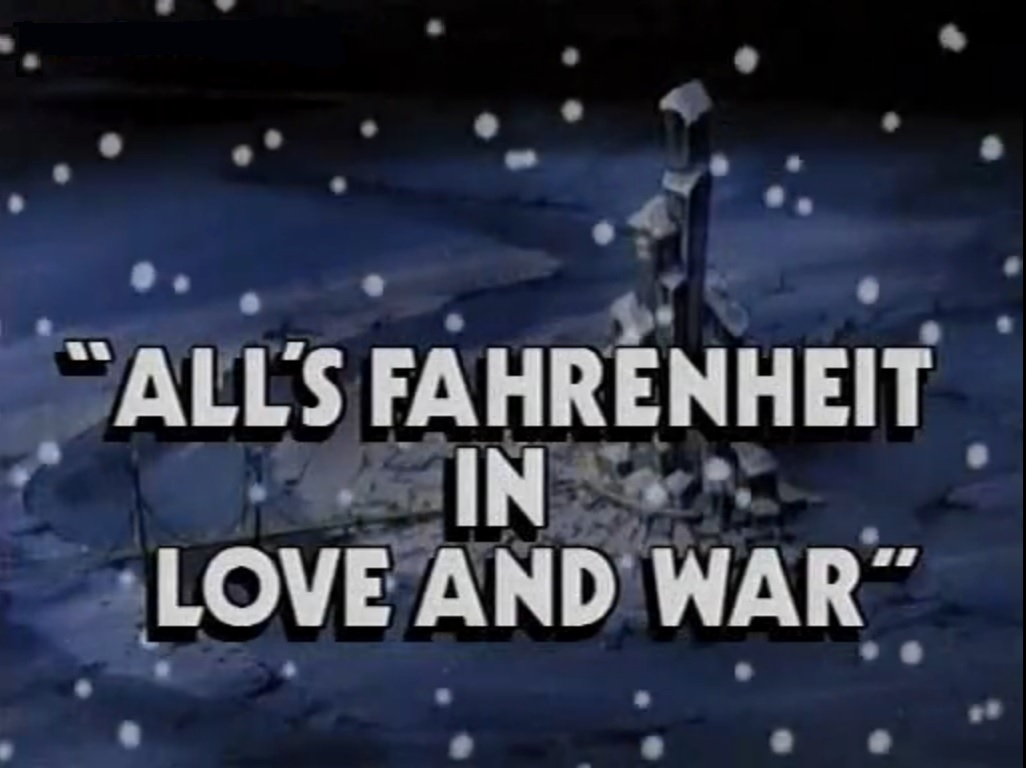 All's Fahrenheit in Love and War