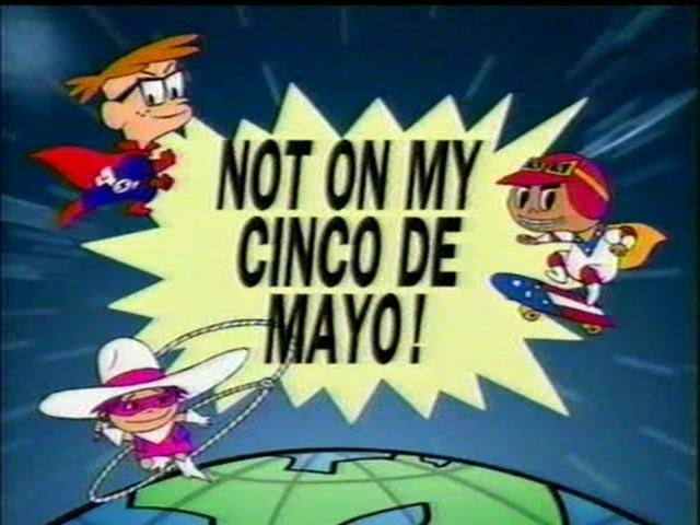 Not on My Cinco de Mayo!