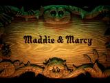 Maddie & Marcy