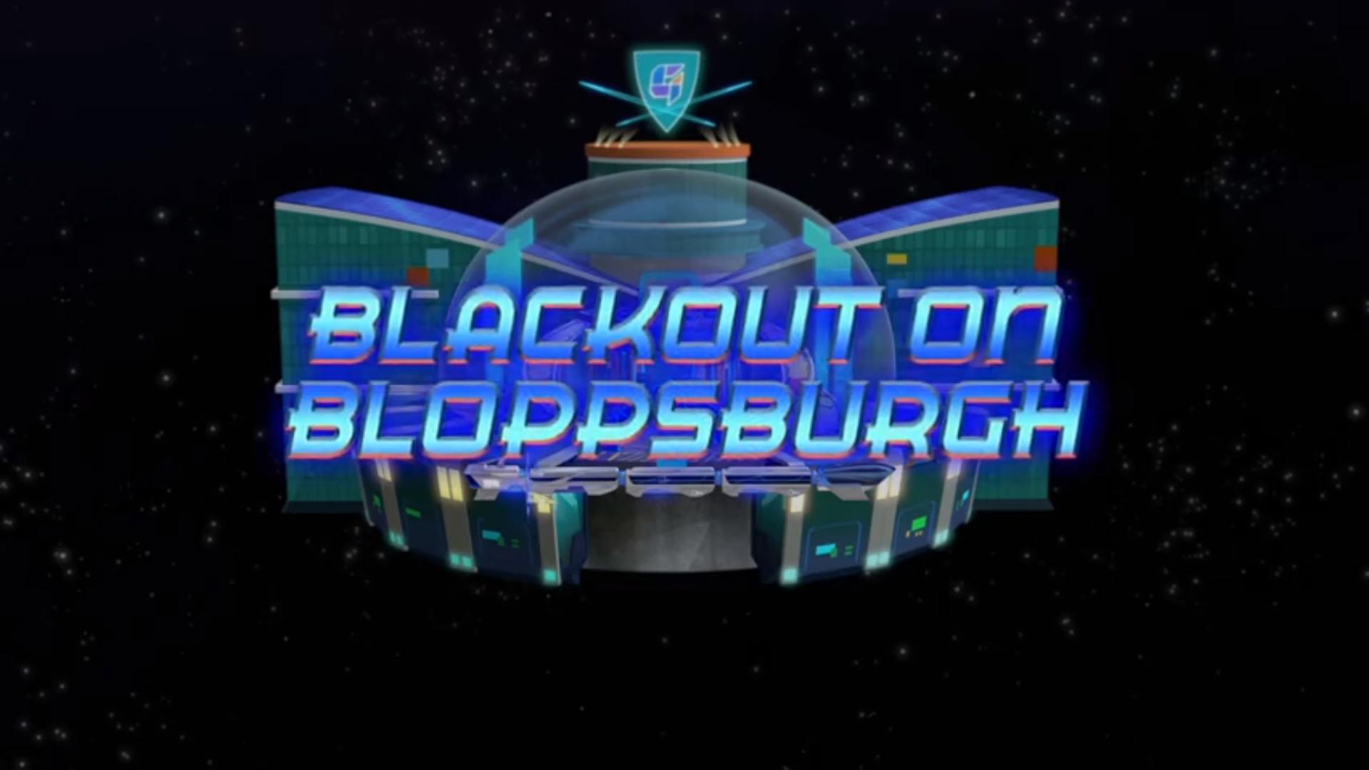 Blackout on Bloppsburgh