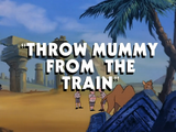 Throw Mummy from the Train