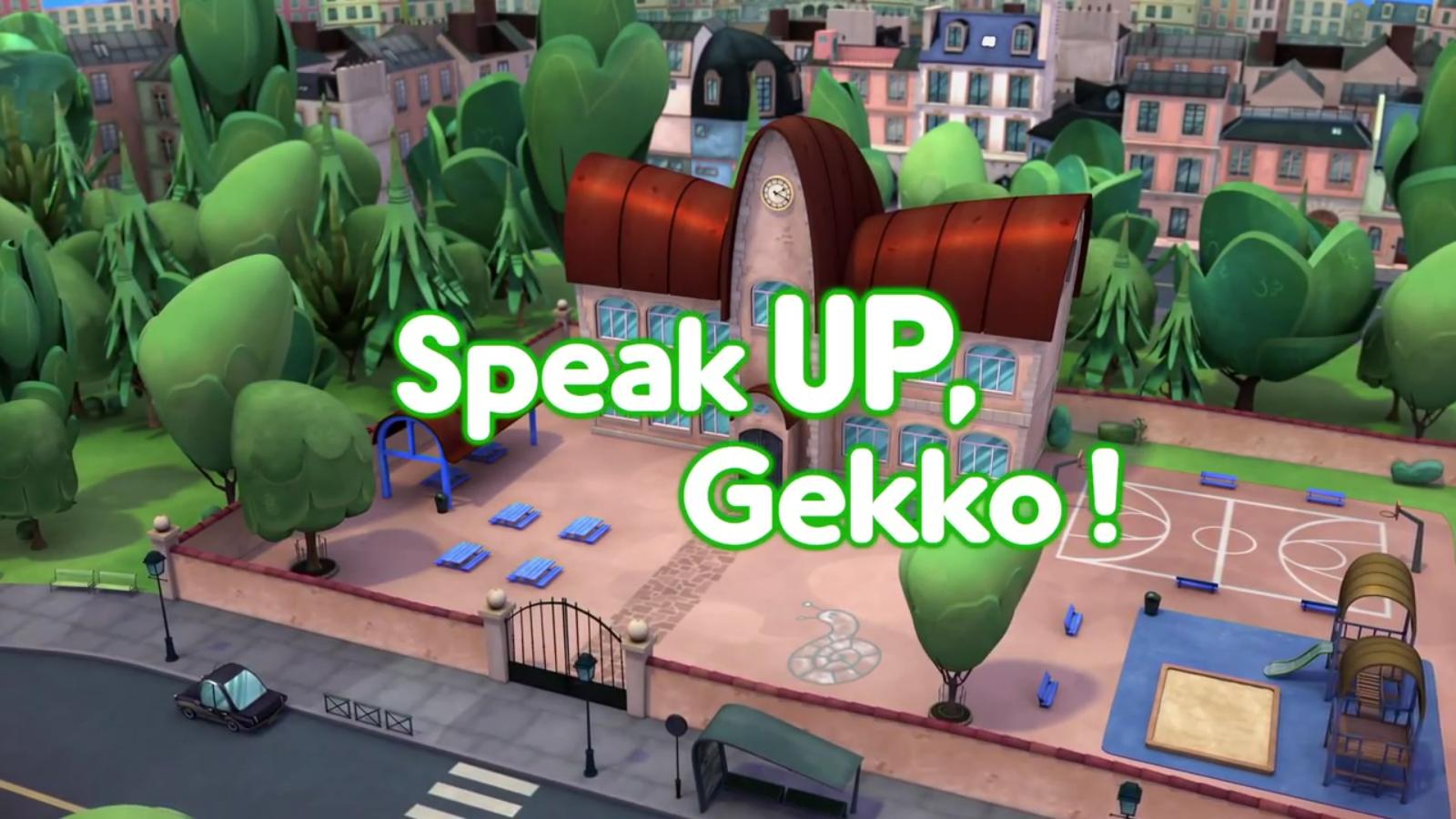 Speak Up, Gekko!