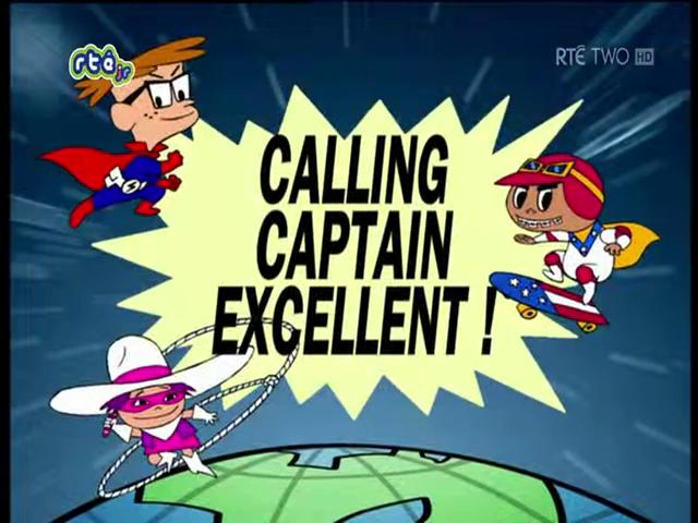 Calling Captain Excellent!