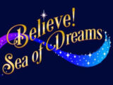 Believe! Sea of Dreams